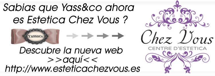 Yass&co es ahora Estetica Chez Vous